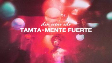 Photo of Τάμτα x Mente Fuerte «Δεν Είσαι Εδώ»